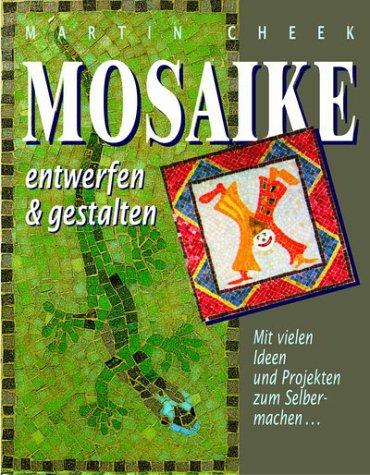 9783854929253: Mosaike entwerfen und gestalten.