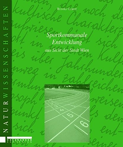 9783854931751: Sportkommunale Entwicklung aus Sicht der Stadt Wien: aus der Sicht der Stadt Wien