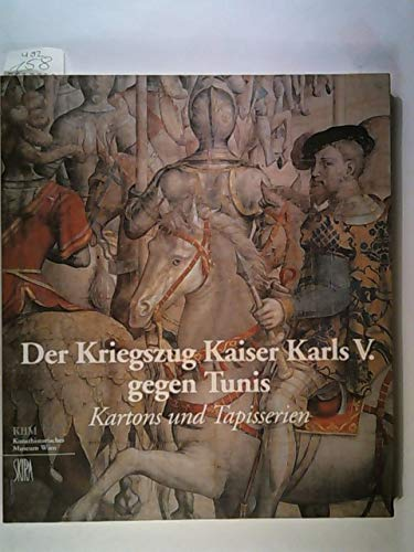9783854970132: Der Kriegszug Kaiser Karls V. gegen Tunis: Kartons und Tapisserien