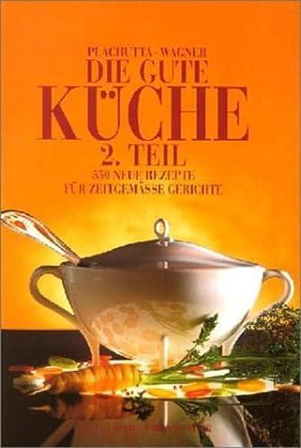 9783854981459: Die gute Küche 2: 500 neue Rezepte für zeitgemäße Gerichte