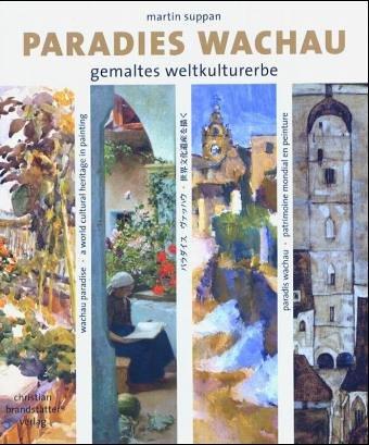 9783854984009: Paradies Wachau: Gemaltes Weltkulturerbe