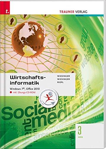 9783854995074: Wirtschaftsinformatik 3 HAS: Windows 7, Office 2010 inkl. Übungs-CD-ROM