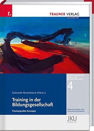 Training in der Bildungsgesellschaft: Gerhard Niedermair