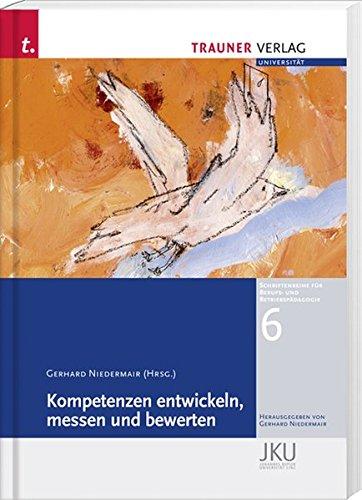 Kompetenzen entwickeln, messen und bewerten: Gerhard Niedermair