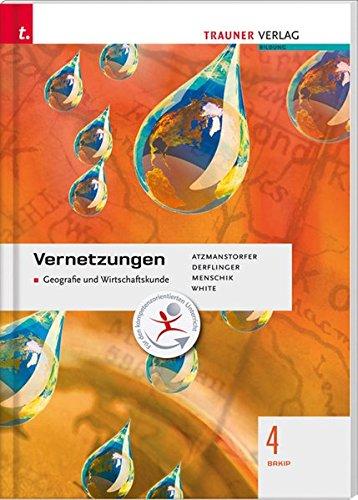 9783854999089: Vernetzungen 4 BAKIP: Geografie und Wirtschaftskunde