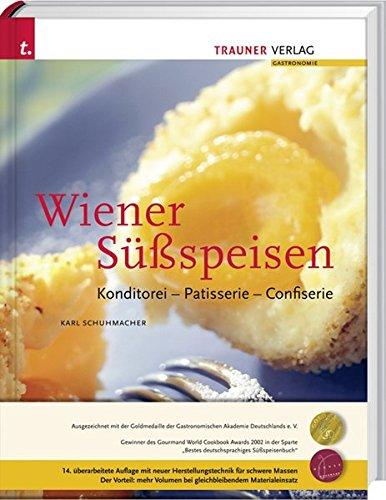 Wiener Süßspeisen, Konditorei - Patisserie - Confiserie: Karl Schuhmacher