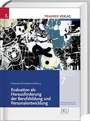 Evaluation als Herausforderung der Berufsbildung und Personalentwicklung: Gerhard Niedermair