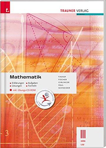 9783854999881: Mathematik III HAK/LW inkl. Übungs-CD-ROM - Erklärungen, Aufgaben, Lösungen, Formeln