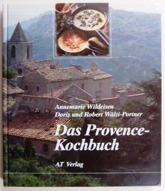 Das Provence- Kochbuch: Wildeisen, Annemarie