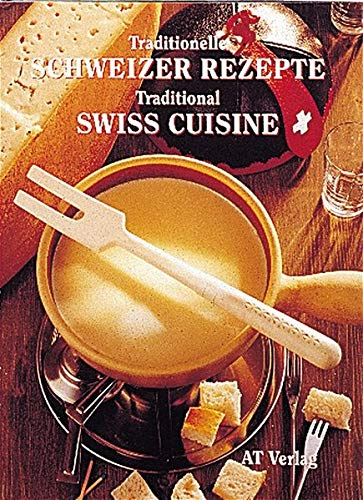 9783855024469: Traditionelle Schweizer Rezepte - Traditional Swiss Cuisine