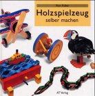 9783855025503: Holzspielzeug selber machen