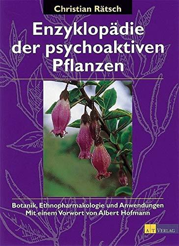 9783855025701: Enzyklopädie der psychoaktiven Pflanzen. Botanik, Ethnopharmakologie und Anwendungen
