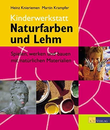 9783855027989: Kinderwerkstatt Naturfarben und Lehm.