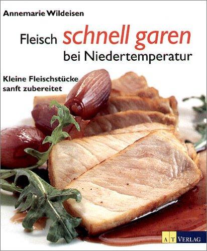 Fleisch schnell garen bei Niedertemperatur. Kleine Fleischstücke sanft zubereitet: Wildeisen, ...
