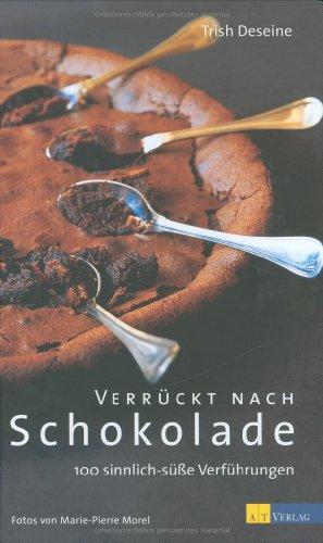 9783855029402: Verr�ckt nach Schokolade: 100 sinnlich-s�sse Verf�hrungen