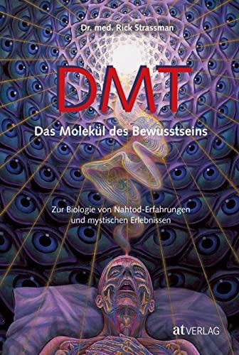 9783855029679: DMT - Das Molekül des Bewusstseins
