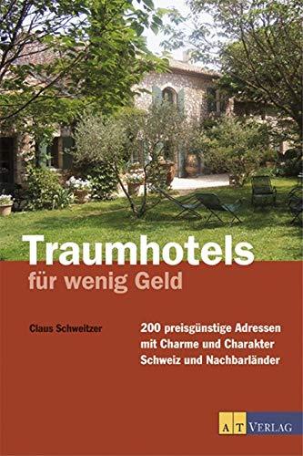 9783855029785: Traumhotels f�r wenig Geld, Schweiz und Nachbarl�nder