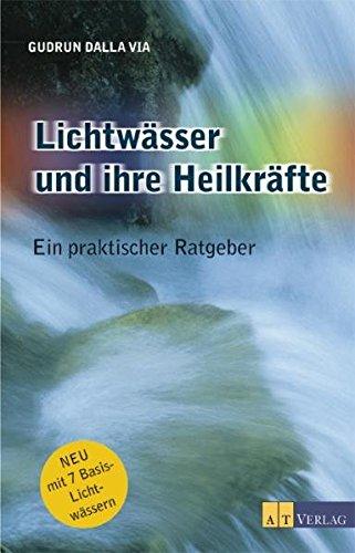 9783855029990: Lichtwässer und ihre Heilkräfte