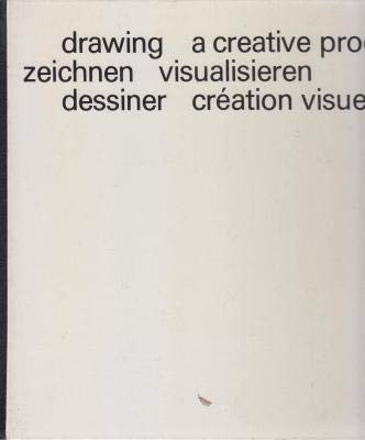 9783855040469: Drawing, a creative process =: Zeichnen, visualisieren = Dessiner, création visuelle : drawing in visual communication : a didactic work on the graphic possibilities of expression in publicity