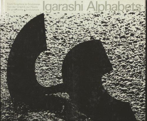 9783855041022: Igarashi Alphabets. Von der Grafik zur Plastik