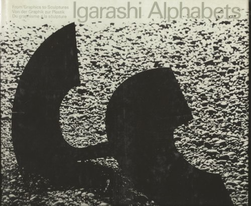 9783855041022: Igarashi Alphabets: From Graphics to Sculptures