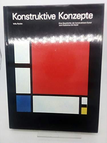 9783855041138: Konstruktive Konzepte. Eine Geschichte der konstruktiven Kunst vom Kubismus bis heute