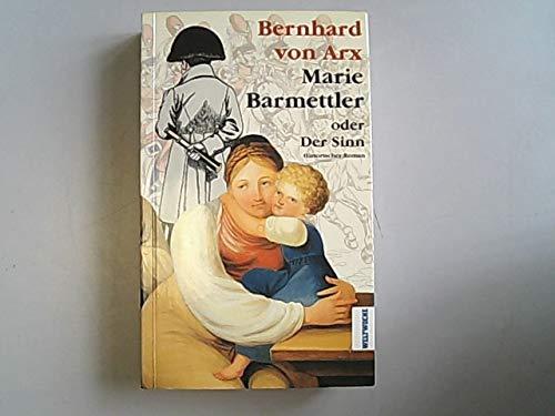 9783855041671: Marie Barmettler oder der Sinn: Historischer Roman (Livre en allemand)
