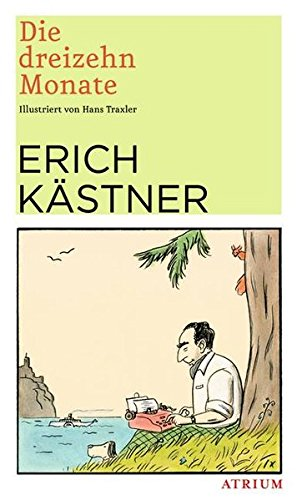 Die dreizehn Monate: Erich K??stner