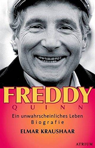 9783855353903: Freddy Quinn: Ein unwahrscheinliches Leben
