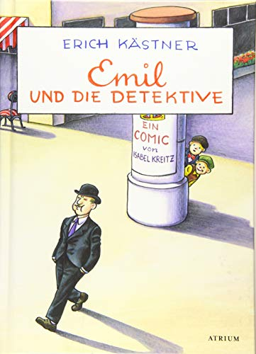 Emil und die Detektive: Ein Comic von Isabel Kreitz - Kästner, Erich