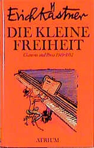 Die Kleine Freiheit: Chansons Und Prosa (German: Kastner, Erich
