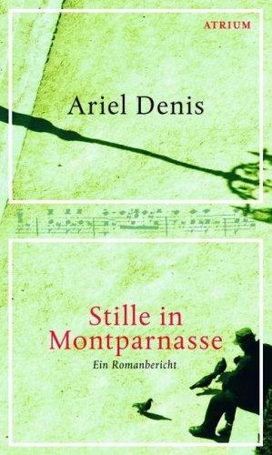 9783855359813: Stille in Montparnasse: Ein Romanbericht
