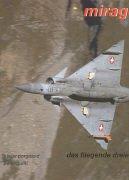 9783855451579: Mirage - das fliegende Dreieck: Die komplette Geschichte der Schweizer Mirage III