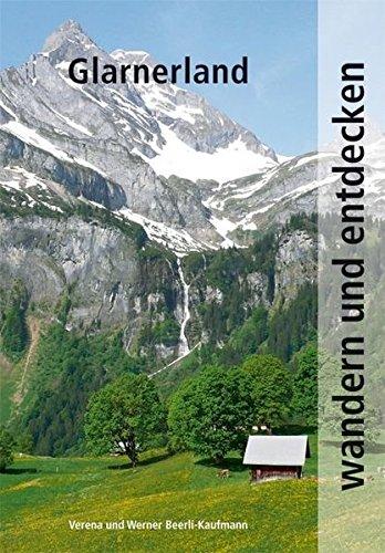 Wandern und Entdecken - Glarnerland: Werner Beerli-Kaufmann