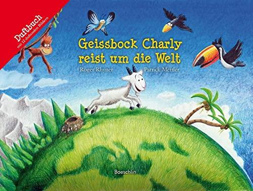 9783855462582: Geissbock Charly reist um die Welt