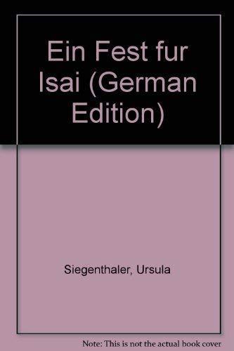 9783855550265: Ein Fest für Isai: Ein Bilderbuch für 5 bis 12jährige (Livre en allemand)
