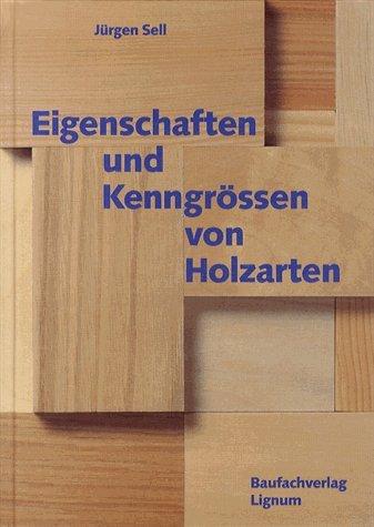 9783855652235: Eigenschaften und Kenngrössen von Holzarten