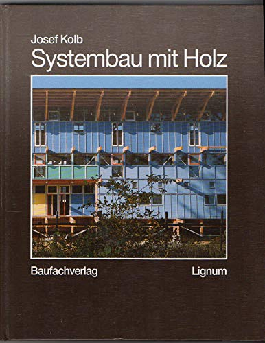 9783855652266: Systembau mit Holz: Tragkonstruktion und Schichtaufbau der Bauteile (Livre en allemand)
