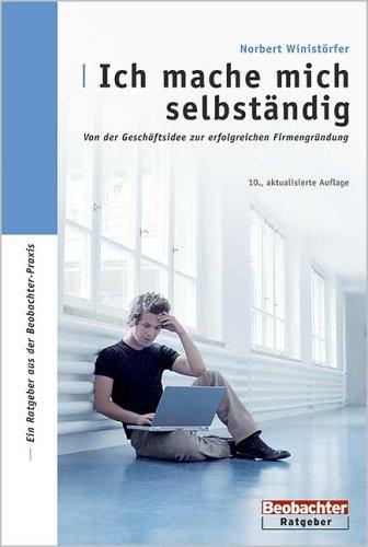 9783855693290: Ich mache mich selbständig: Von der Geschäftsidee zur erfolgreichen Firmengründung (Livre en allemand)