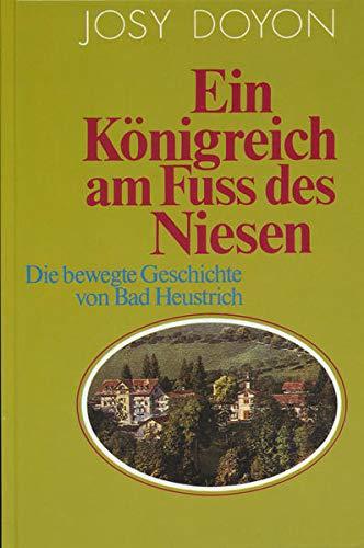 9783855801695: Ein Konigreich am Fuss des Niesen: Die bewegte Geschichte von Bad Heustrich