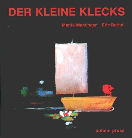 Der kleine Klecks.: Mahringer, Marita und Eric Battut: