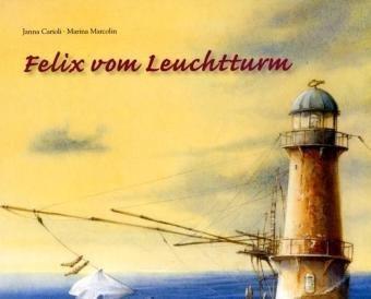 9783855814756: Felix vom Leuchtturm