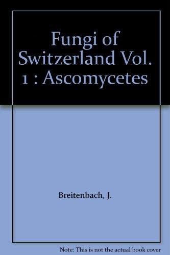 9783856040116: Fungi of Switzerland Vol. 1 : Ascomycetes