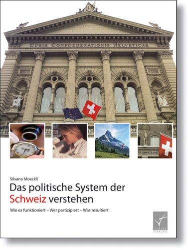 9783856121686: Das politische System der Schweiz verstehen: Wie es funktioniert - Wer partizipiert - Was resultiert