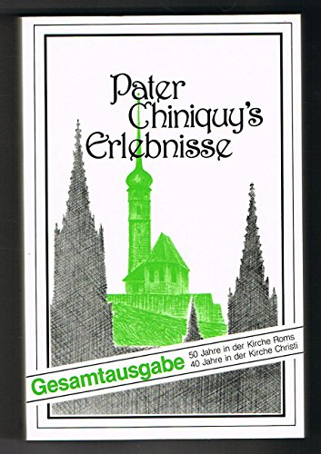 9783856140007: Pater Chiniquy's Erlebnisse, Band 1: 50 Jahre in der Kirche Roms / Band 2: 40 Jahre in der Kirche Christi