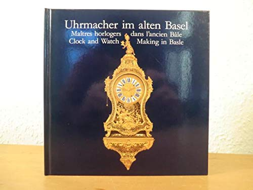 Clock and Watch Making in Basle