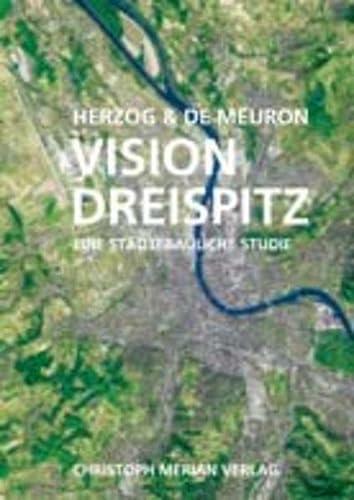 Herzog & De meuron - Vision Dreispitz. Eine Stadebauliche Studie