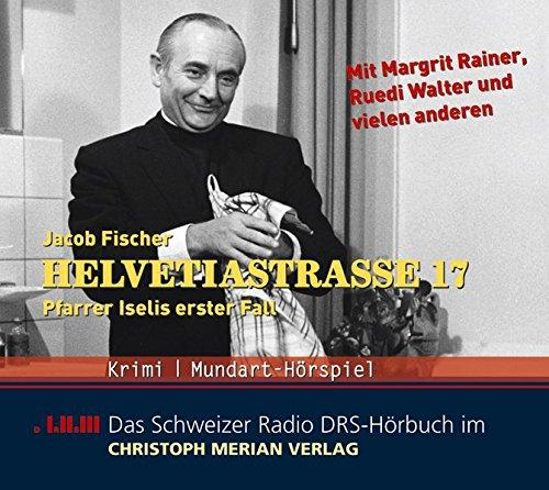 9783856162962: Helvetiastrasse 17. 3 CD's . Pfarrer Iselis erster Fall