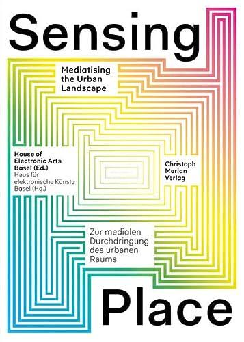 9783856165819: Sensing Place - Mediatising The Urban Landscape