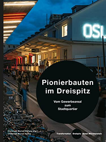 9783856166472: Pionierbauten im Dreispitz: Vom Gewerbeareal zum Stadtquartier